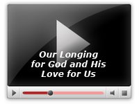 Our Longing for God and His Love for Us
