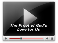 The Proof of God's Love for Us