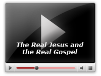 The Real Jesus and the Real Gospel