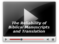 The Reliability of Biblical Manuscripts and Translation