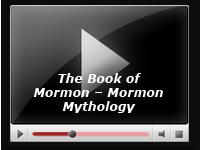 The Book of Mormon - Mormon Mythology