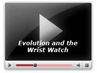 Evolution and the Wrist Watch
