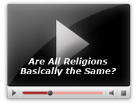 Are All Religions Basically the Same?